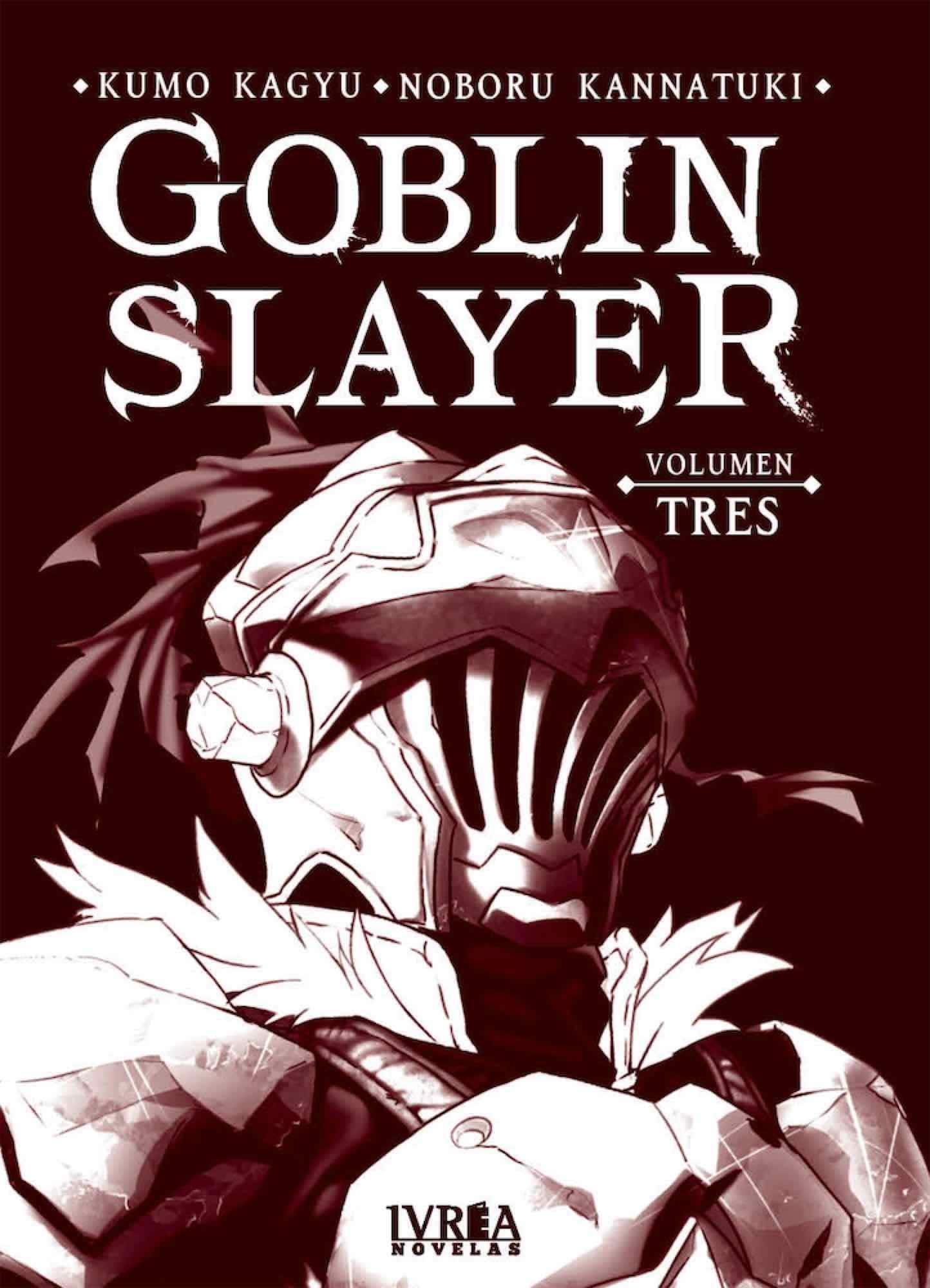 """Volumen tres de """"Goblin Slayer"""", traducido por Ivrea al español; la saga de novelas ligeras que no puedes perderte si te gusta la fantasía épica."""